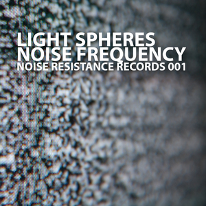 LIGHT SPHERES - Noise Frequency