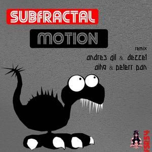 SUBFRACTAL - Motion