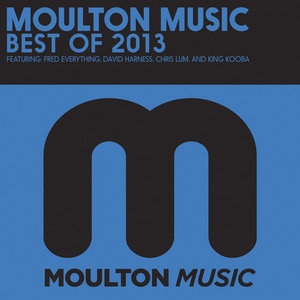 ESPINOSA, Homero/DAVID HARNESS/CHRIS LUM/DANIEL J & DJ JAZ/SOUTHERN COMFORT - Moulton Music Best Of 2013