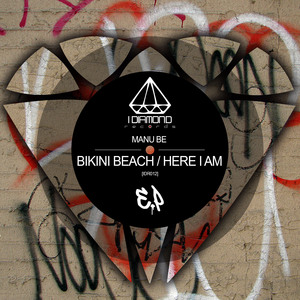 MANU BE - Bikini Beach / Here I Am