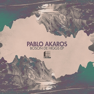AKAROS, Pablo - Boson De Higgs EP