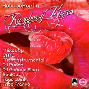 RESCUEPOETIX - Raspberry Kisses (Mixes By Cm2, Tayo Wink, DJ General Slam, DJ Punch, Maminstrumental, Mmino Africa, Soul Cat & Tribe Franko