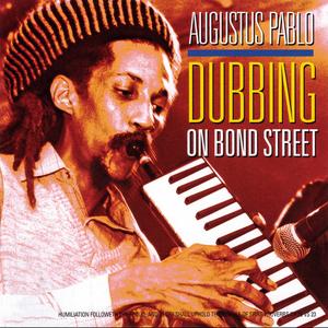 AUGUSTUS PABLO - Dubbing On Bond Street