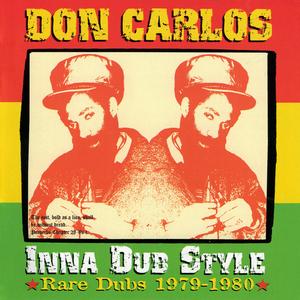 DON CARLOS - Inna Dub Style: Rare Dubs 1979-1980