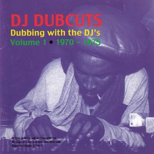 VARIOUS - DJ Dubcuts: Dubbing With The DJ's Volume 1 (1970-1975)
