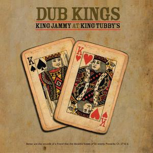 KING JAMMY - Dub Kings: King Jammy At King Tubby's
