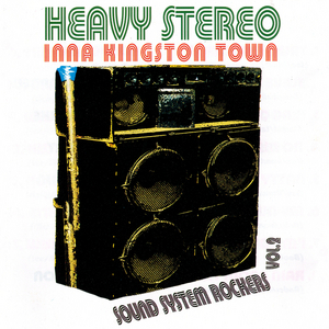 VARIOUS - Heavy Stereo Inna Kingston Town: Sound System Rockers Vol  2