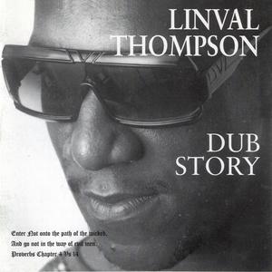 LINVAL THOMPSON - Dub Story