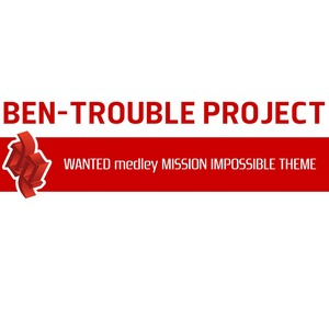 BEN TROUBLE PROJECT - Wanted Medley Mission Impossible Theme
