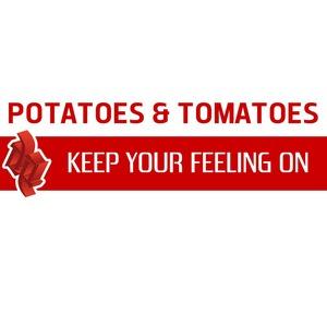 POTATOES & TOMATOES - Keep Your Feeling On