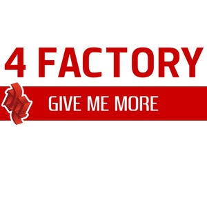 4 FACTORY - Give Me More