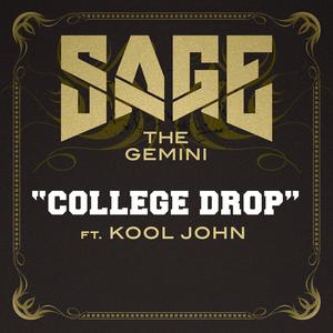 SAGE THE GEMINI feat KOOL JOHN - College Drop