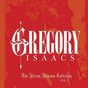 ISAACS, Gregory - The African Museum & Tad's Collection Vol 1