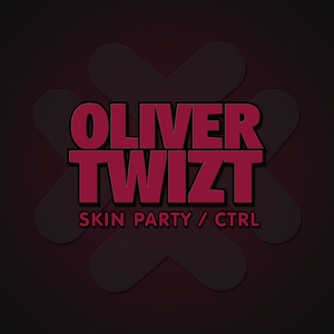 TWIZT, Oliver - Skin Party