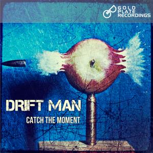DRIFT MAN - Catch The Moment