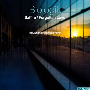 BIOLOGIK - Saffire / Forgotten Love