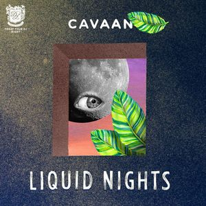 CAVAAN - Liquid Nights