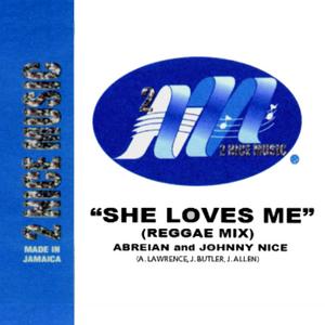 ABREIAN/JOHNNY NICE - She Loves Me (Reggae Mix)