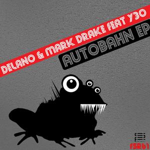DELANO/MARK DRAKE feat Y30 - Autobahn