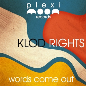 KLOD RIGHTS - Words Come Out