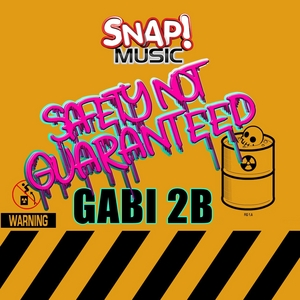 GABI 2B - Safety Not Guaranteed