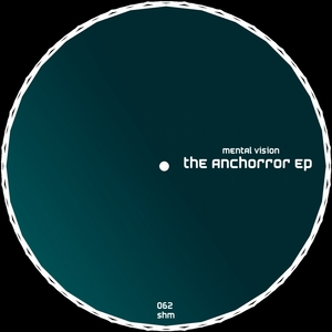 MENTAL VISION - The Anchorror EP