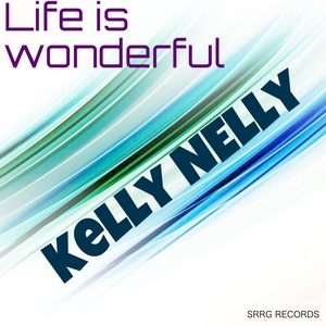 NELLY, Kelly - Life Is Wonderful