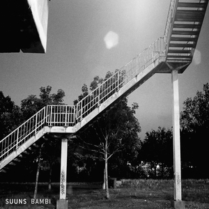 SUUNS - Bambi B/w Red Song