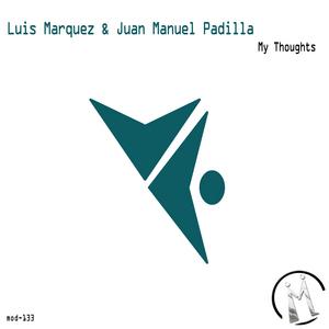 MARQUEZ, Luis/JUAN MANUEL PADILLA - My Thoughts