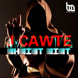 J CAWTE - Hit It EP
