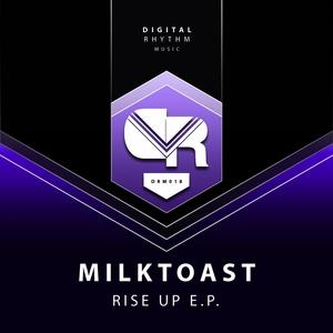 MILKTOAST - Rise Up EP