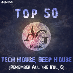 VARIOUS - Top 50: Tech House, Deep House (Remember All The Vol 6)