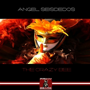 SEISDEDOS, Angel - The Crazy Bee