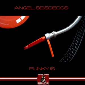 SEISDEDOS, Angel - Funky Is