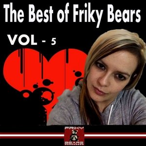 VARIOUS - The Best Of Friky Bears 2013 Vol 5