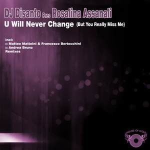 DJ DISANTO presents ROSALINA ASSANALI - U Will Never Change (But You Really Miss Me)