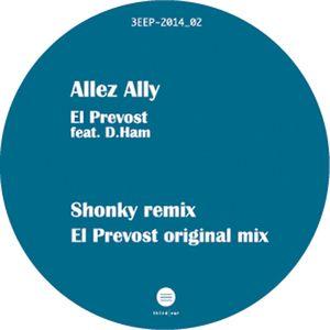 EL PREVOST feat DHAM - Allez Ally Remixes