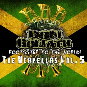 DON GOLIATH - Rootsstep To The World: The Acapellas Vol 5