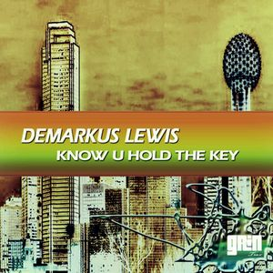 LEWIS, Demarkus - Know U Hold The Key