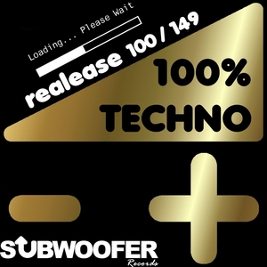 VARIOUS - 100% Techno Subwoofer Records Vol 3 (Release 100/149)