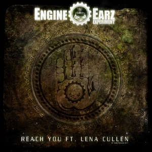 ENGINE EARZ EXPERIMENT feat LENA CULLEN - Reach You EP (remixes)