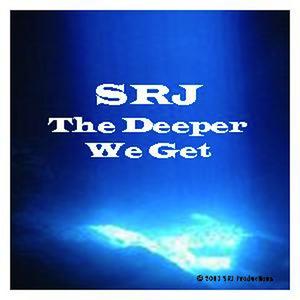 SRJ - The Deeper We Get