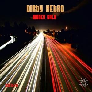 DIRTY RETRO - Money Talk