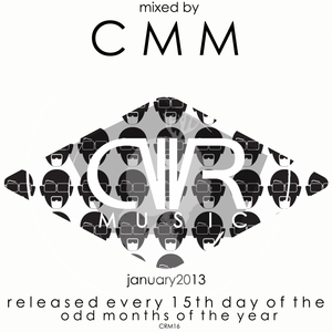 CMM/VARIOUS - January 2014 Released Every 15Th Day Of The Odd Months Of The Year (unmixed tracks)