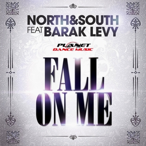 NORTH & SOUTH feat BARAK LEVY - Fall On Me