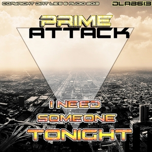 PRIME ATTACK - I Need Someone Tonight