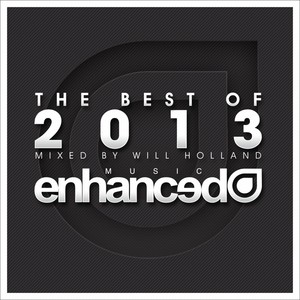 VARIOUS - Enhanced Best Of 2013 Mixed By Will Holland
