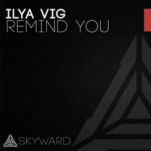 ILYA VIG - Remind You
