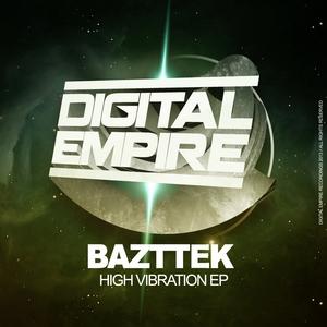 BAZTTEK - High Vibration EP
