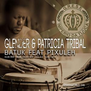 GLENDER/PATRICIA TRIBAL feat PIXULEH - Batuk